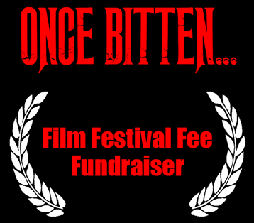 Click here to find our more about the Once Bitten... Film Festival Fee Fundraiser!